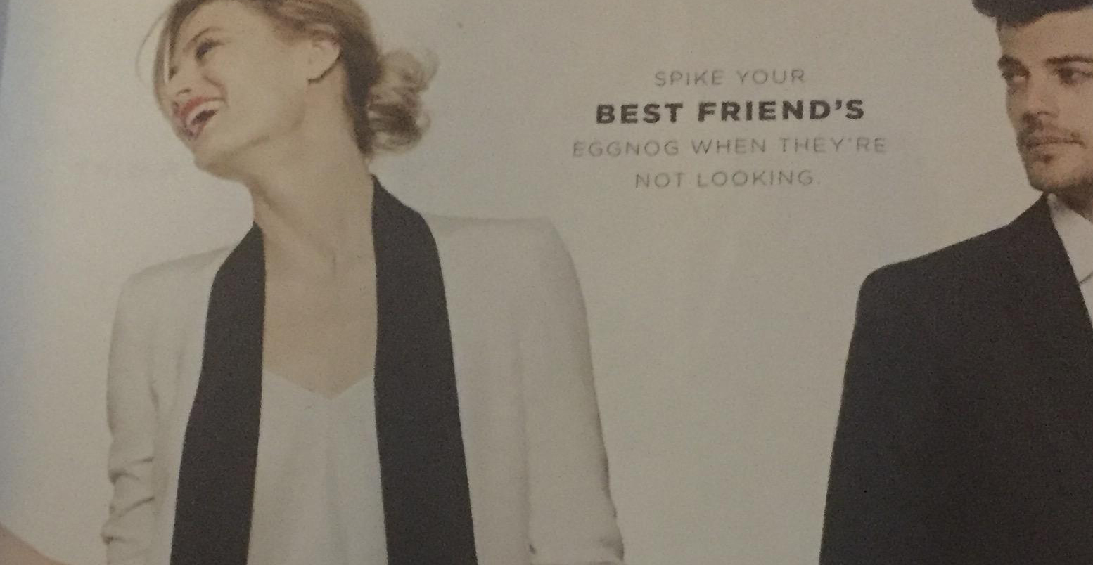 "Why the Bloomingdale's ""Spike your Best Friend's Drink""  aka date-rape ad is a problem…"